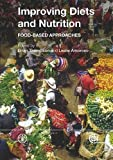 Improving diets and nutrition : food-based approaches / edited by Brian Thompson and Leslie Amoroso