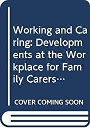 Working and Caring: Developments at the…