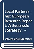 Local partnership : a successful strategy for social cohesion? : European research report / Michael Geddes ; European Foundation for the Improvement of Living and Working Conditions