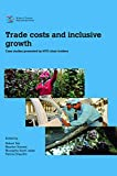 Trade costs and inclusive growth: case studies / Edited by Robert Teh, Maarten Smeets, Mustapha Sadni Jallab ... [et al.]