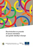 Discrimination on grounds of sexual orientation and gender identity in Europe [Commissioner of Human Rights: Thomas Hammarberg]