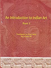 An Introduction to Indian Art Part 1 :…