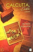 Calcutta Exile by Bunny Suraiya
