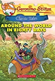 CLASSIC TALES: AROUND THE WORLD IN EIGHTY DAYS