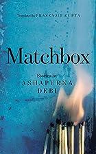 Matchbox by Ashapurna Debi &Prasenjit Gupta
