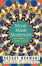 Music, Masti, Modernity: The Cinema of Nasir…