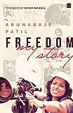 Freedom : my story / Arunaraje Patil ; foreword by Shyam Benegal