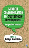 Mindful communication for sustainable development : Perspectives from