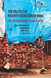 The politics of poverty reduction in India: the UPA government, 2004 to 2014
