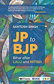 JP to BJP: Bihar after Lalu and Nitish por…