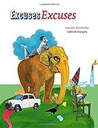 Excuses Excuses by Anushka Ravishankar
