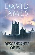 Descendants of Evil by David James