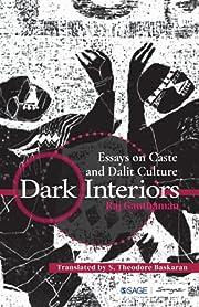 Dark Interiors: Essays on Caste and Dalit…
