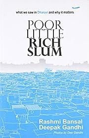 Poor Little Rich Slum de Rashmi Bansal