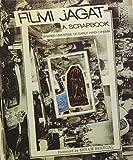 Filmi jagat : a scrapbook : shared universe of early Hindi cinema / foreword by Shyam Benegal ; with text contributions by Kaushik Bhaumik, Debashree Mukherjee and Rahaab Allana