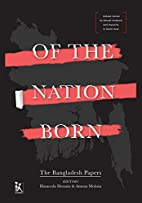 Of the nation born : the Bangladesh papers…