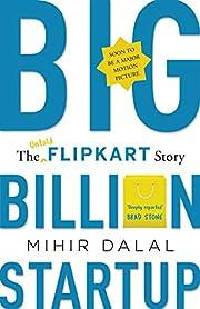 BIG BILLION STARTUP: THE UNTOLD FLIPKART…