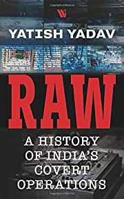 RAW :: A History of India's Covert…
