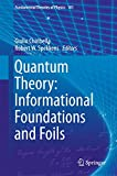 Quantum theory : informational foundations and foils