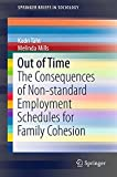 Out of time : the consequences of non-standard employment schedules for family cohesion / Kadri Täht, Melinda Mills