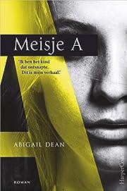 Meisje A by Abigail Dean