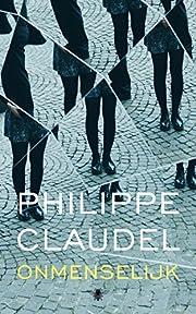 Onmenselijk de Philippe Claudel
