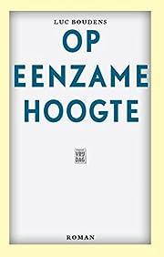 Op eenzame hoogte roman por Luc Boudens