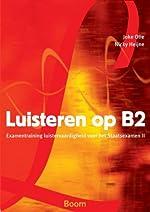 Luisteren op B2. Examentraining luistervaardigheid voor het Staatsexamen II - Nicky HEIJNE