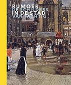 Rumoer in de stad : De schilders van Tachtig…
