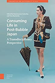 Consuming Life in Post-Bubble Japan: A…