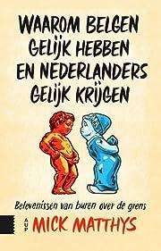 Waarom Belgen gelijk hebben en Nederlanders…