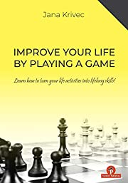 Improve Your Life By Playing A Game: Learn…