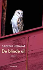 De blinde uil by Sadegh Hedayat