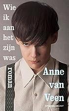 Wie ik aan het zijn was roman by Anne Van…
