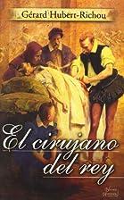 El Cirujano Del Rey / The King's Surgeon…