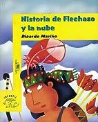 Historia de Flechazo y la nube by Ricardo…