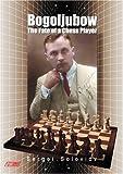 Bogoljubow : the fate of a chess player / Sergei Soloviov