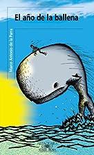 El año de la ballena by Marco Antonio De la…
