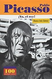 Pablo Picasso. Yo, El Rey (100 Personajes)…