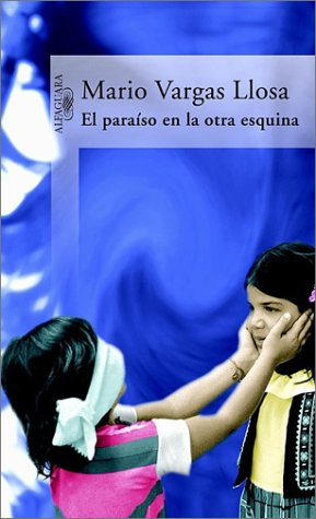 El para?so en la otra esquina, de Vargas Llosa