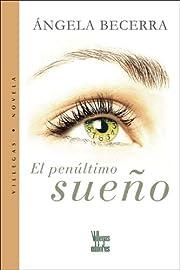 El penultimo sueno (Spanish Edition) –…