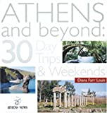 Athens and Beyond: 30 Day Trips and Weekends