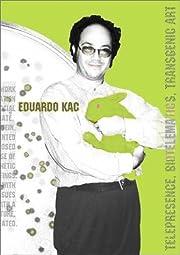 Eduardo Kac : Telepresence, Biotelematics,…