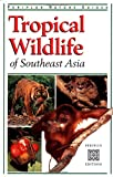 Tropical wildlife of Southeast Asia / text by Jane Whitten ; photography by Alain Compost ; Peter Ivey, design ; Julia Henderson, editor
