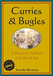 Curries and Bugles: A Memoir and Cook Book…
