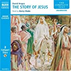The Story of Jesus by David Angus