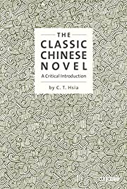 The Classic Chinese Novel: A Critical…