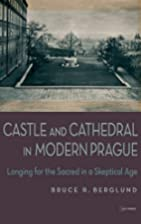 Castle and Cathedral in Modern Prague:…