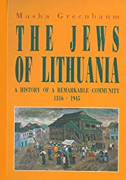 The Jews of Lithuania : a history of a…