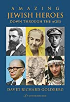 Amazing Jewish Heroes Down Through The Ages…